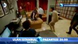 Ulan İstanbul 11. Bölüm Fragmanı