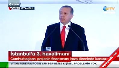 Erdoğan, 3. Havalimanı'nın kredi sözleşmesi töreninde konuştu