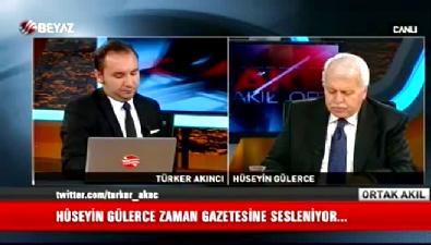 Ortak Akıl - Hüseyin Gülerce: Zaman Gazetesi PKK'nın yayın organı gibi davranıyor