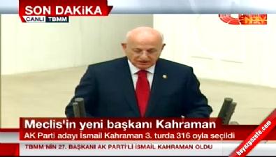 Meclis Başkanı seçilen İsmail Kahraman'ın ilk konuşması...
