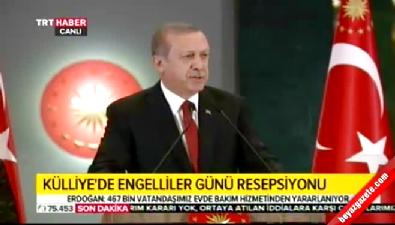 Erdoğan: Bakım için sıra bekleyen engellimiz kalmadı