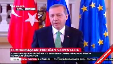 Cumhurbaşkanı Erdoğan Slovenya'da konuştu