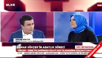 Osman Gökçek adaylık süreci hakkında ilk kez konuştu