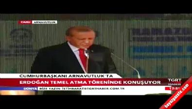 Cumhurbaşkanı Erdoğan Arnavutluk'ta temel atma töreninde konuştu