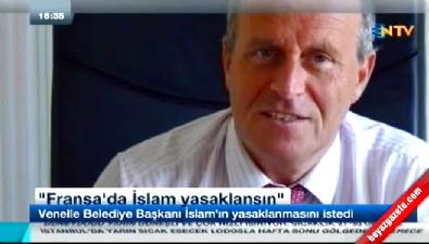 Venelles Belediye Başkanı Robert Chardon, İslam'ın yasaklanmasını istedi