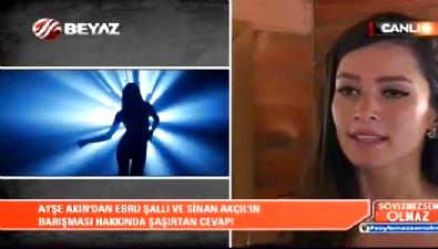 Ayşe Akın'dan Sinan Akçıl ile ilgili şaşırtan açıklamalar