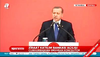 Cumhurbaşkanı Erdoğan Ziraat Katılım Bankası'nın açılışında konuştu