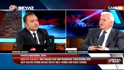 Ortak Akıl - Hüseyin Gülerce: Erdoğan ile sulh için görüşmek istediler, cemaatten atıldılar
