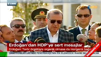 Erdoğan'dan HDP'ye sert tepki!
