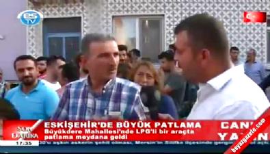 Eskişehir Büyükdere'de LPG Patladı (Son dakika habeleri)