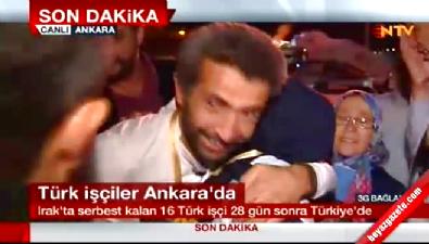 Irak'ta serbest bırakılan Türk işçiler Ankara'ya geldi