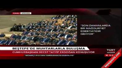 Cumhurbaşkanı Erdoğan mağdur edebiyatı yapanlara ağzının payını verdi