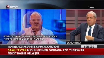 aziz yildirim - Şamil Tayyar: Aziz Yıldırım 15 Temmuz'a kadar Gülen'i eleştirmedi