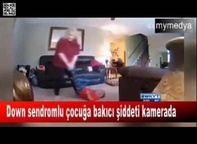 Down sendromlu çocuğa bakıcı şiddeti kamerada