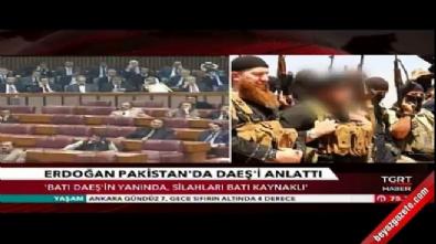 Cumhurbaşkanı Erdoğan, Pakistan'a DAEŞ'i anlattı