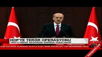 bakanlar kurulu - HDP'li Nihat Akdoğan Hakkari'de yakalandı