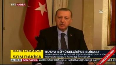 Cumhurbaşkanı Erdoğan suikast saldırısıyla ilgili açıklama