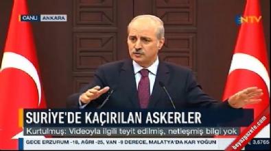 numan kurtulmus - Kurtulmuş'a DAEŞ'in Türk askerleri görüntüsü soruldu