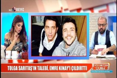 Tolga Sarıtaş'ın talebi, Emre Kınay'ı çıldırttı