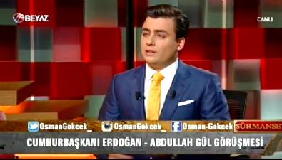 Osman Gökçek: Abdullah Gül'le Erdoğan arasında kardeşlik bağı vardır