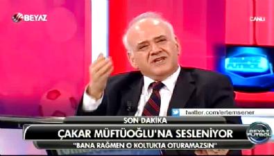 Çakar'dan Müftüoğlu'na: Bana rağmen orada kalamazsın