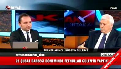 Ortak Akıl - Hüseyin Gülerce: Fethullah Gülen 28 Şubat'ta köylü kurnazlığı yaptı
