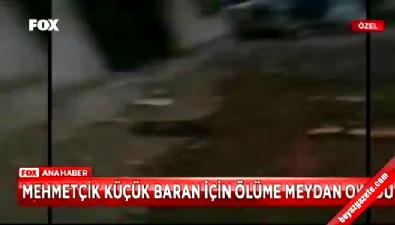 Mehmetçik küçük Baran için ölüme meydan okudu