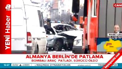 Almanya Berlin'de bomba yüklü araç patlatıldı