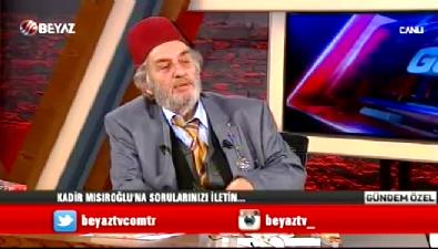 Kadir Mısıroğlu: Gülen babadan ermeni anadan yahudidir