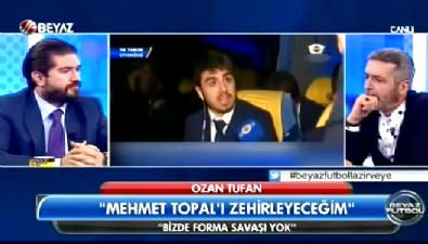 Ozan Tufan: Mehmet Topal'ı zehirleyeceğim