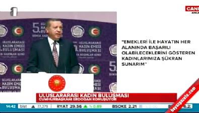 Cumhurbaşkanı Erdoğan: Kadının olmadığı yerde insanlık yoktur