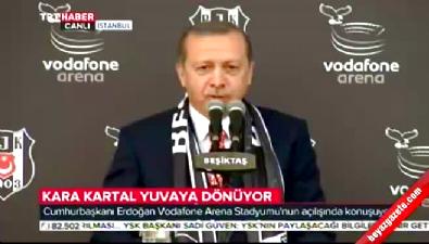 Cumhurbaşkanı Erdoğan'ın Vodafone Arena açılışı konuşması