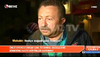 Ünlü oyuncu Erkan Can Cihangir'de terör estirdi