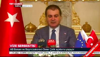AB Bakanı Çelik'ten AB'ye vize uyarısı!