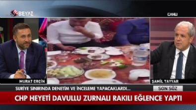 Şamil Tayyar'dan rakıcı CHP Heyetine gönderme