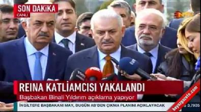 Başbakan Yıldırım'dan Reina saldırganı açıklaması