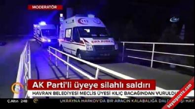 silahli saldiri - AK Partili İsme Silahlı Saldırı!