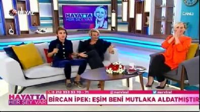 Bircan İpek: Eşim beni aldatıyor Haberi