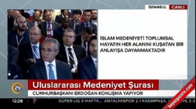 Cumhurbaşkanı Erdoğan Uluslararası Medeniyet Şurası'nda konuştu