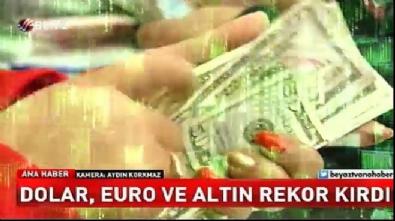 Dolar, Euro ve altın rekor kırdı!