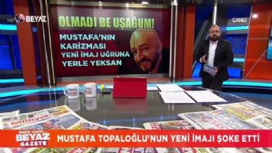 Mustafa Topaloğlu'nun yeni imajı şoke etti