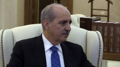Kurtulmuş: 'İstanbul'daki AKM'nin uygulama faslındayız' - ANKARA