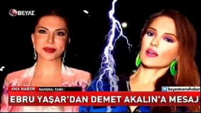Ebru Yaşar'dan Demet Akalın'a cevap...