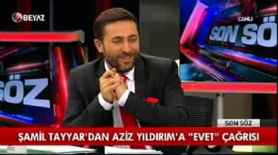 aziz yildirim - Şamil Tayyar: Aziz Yıldırım'ın evet oyu kullanacağına inanmıyorum.