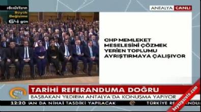 Başbakan Yıldırım: CHP millete muhalefet ediyor