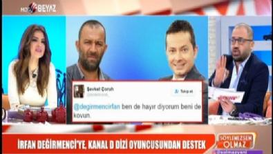 İrfan Değirmenci'ye, Kanal D dizi oyuncusundan destek