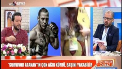 survivor - 'Survıvor Atakan'ın çok ağır küfrü, başını yakabilir