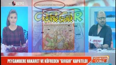 Peygambere hakaret ve küfreden 'Gırgır' kapatıldı