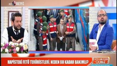 Hapisteki FETÖ teröristleri, neden bu kadar bakımlı?