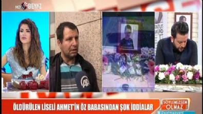 Öldürülen liseli Ahmet'in öz babasından şok iddialar Haberi